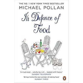 In Defence of Food - The Myth of Nutrition and the Pleasures of Eating