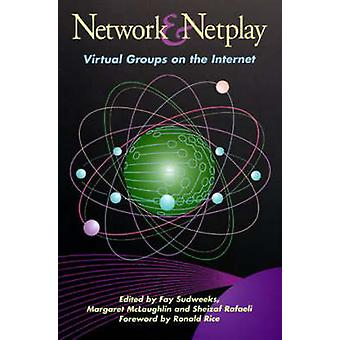 Network and Netplay - Virtual Groups on the Internet by Fay Sudweeks -