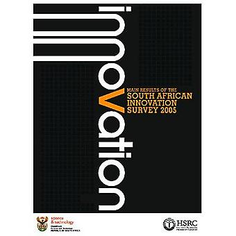 Main Results of the South African Innovation Survey 2005 - A Survey Un