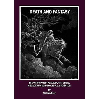 Death and Fantasy - Essays on Philip Pullman - C. S. Lewis - George Ma