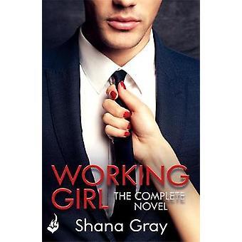 Working Girl - Complete roman door Shana Gray - 9781472254559 boek