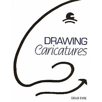 Dibujando caricaturas por Doug Eyre - libro 9781861269515
