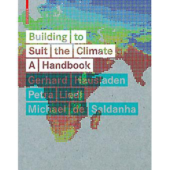 Building to Suit the Climate - A Handbook by Petra Liedl - 97830346072
