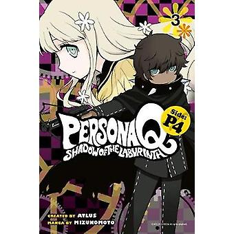 Persona Q - Shadow Of The Labyrinth Side - P4 Volume 3 by Persona Q - Sh