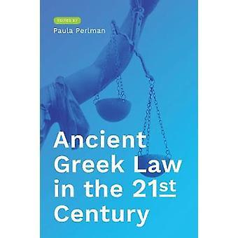 Alte griechische Gesetz im 21. Jahrhundert von Paula Perlman - 978147731521