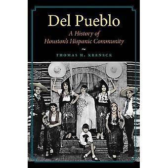 Del Pueblo - een geschiedenis van de Latino gemeenschap Houston's door Thomas H. Kr