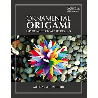 Ornamental Origami - Exploring 3D Geometric Designs by Meenakshi Muker