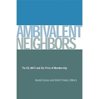 Vecinos ambivalentes - la UE, la OTAN y el precio de la membresía por un