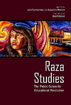 Raza Studies - The Public Option for Educational Revolution by Julio C
