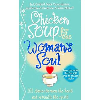 Chicken Soup for the Woman's Soul: Stories to Open the Heart and Rekindle the Spirits of Women (Chicken Soup)
