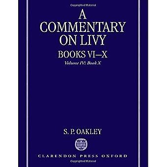 Commentaire de Tite-Live, livres VI-x: Volume IV: livre x: les livres 6-10, c. 4, livre 10