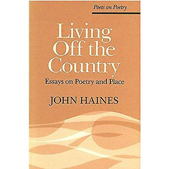 Living Off the Country: Essays on Poetry and Place