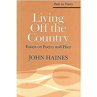 Leven van het land: Essays over poëzie en plaats