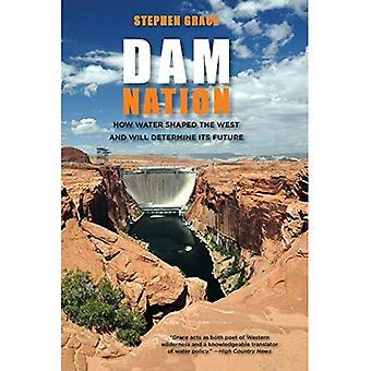 Nation de Dam: Comment l'eau en forme de l'Ouest et déterminera son avenir