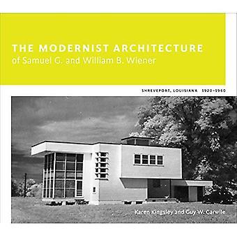 The Modernist Architecture of Samuel G. and William B. Wiener: Shreveport, Louisiana, 1920-1960