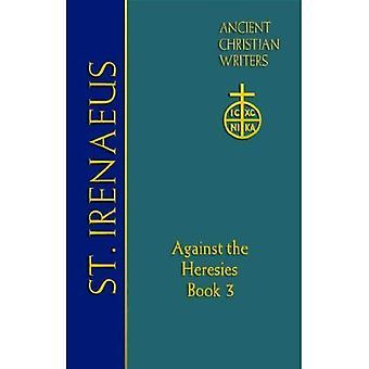 ACW 64 St. Irenaeus of Lyons: Bk. 3: Against the Heresies
