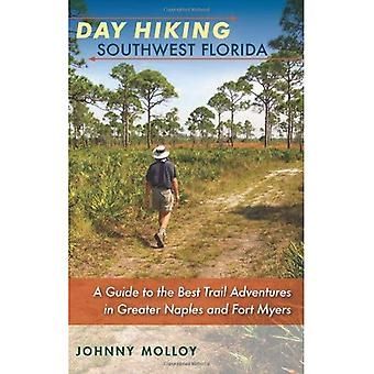 Day Hiking Southwest Florida: A Guide to the Best Trail Adventures in Greater Naples and Fort Myers (A Florida...