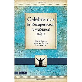 Celebremos La Recuperacion - Devocional Diario: 366 Devocionales (Celebrate Recovery)