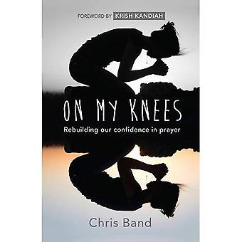 On My Knees: Rebuilding Our confidence in prayer