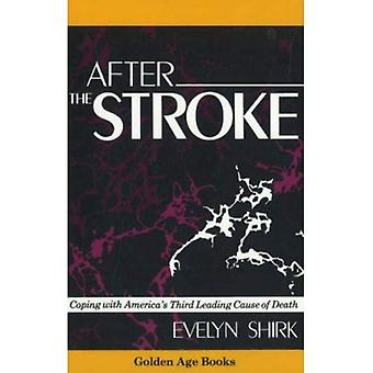 After the Stroke: Coping with Americas Third Leading Cause of Death