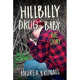 Hillbilly Drug Baby: The Story