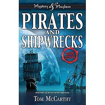Pirates and Shipwrecks: True Stories (Mystery and Mayhem)
