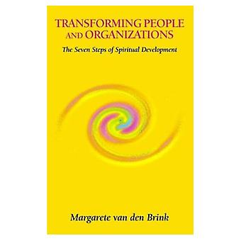 Transforming People and Organizations: The Seven Steps of Spiritual Development