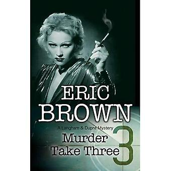 Murder Take Three: A British Country House Mystery (A Langham and Dupre Mystery)