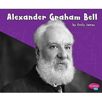 Alexander Graham Bell (Pebble Plus: stora vetenskapsmän och uppfinnare)