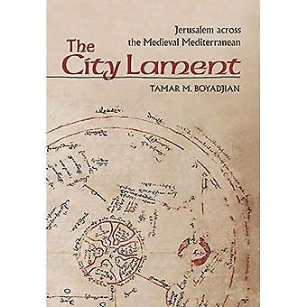Den staden klagan: Jerusalem över medeltida Medelhavet
