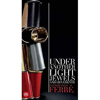 Gianfranco Ferre: Under Another Light: Jewels and Ornaments