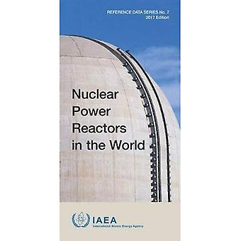 Nuclear Power Reactors in the World, 2017 Edition (Reference Data Series)