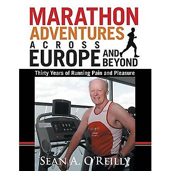 مغامرات سباق الماراثون عبر أوروبا، وبعد ثلاثين عاماً من تشغيل الألم والمتعة بألف شون OReilly &