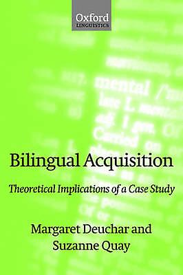 Bilingual Acquisition Theoretical Implications of a Case Study by Deuchar & Margaret