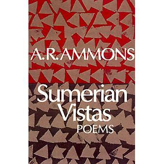 Sumerian Vistas Poems by Ammons & A. R.