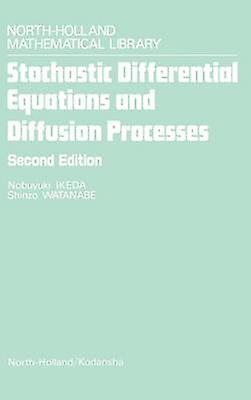 Stochastic Differential Equations and Diffusion Processes by Ikeda & Nobuyuki