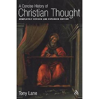 A Concise History of Christian Thought Completely Revised and Expanded Edition by Lane & Anthony N. S.