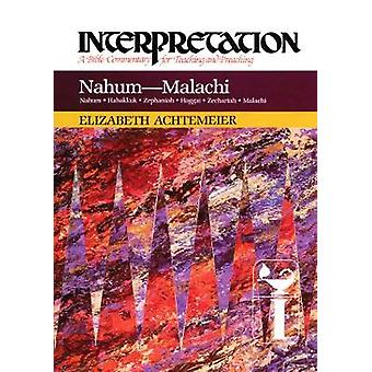 Nahum  Malachi Interpretation by Achtemeier & Elizabeth