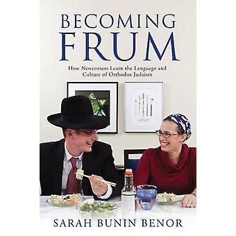 Se tornando Frum como recém-chegados aprendem a língua e a cultura do judaísmo ortodoxo por Bunin Benor & Sarah