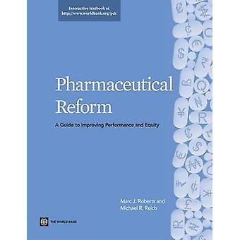 Pharmaceutical Reform by Roberts & Marc J.