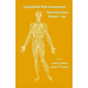 Quantitative Risk Assessment Biomedizinische Ethik Bewertungen 1986 von Humber & James M.