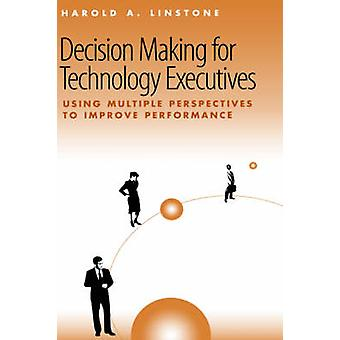 Decision Making for Technology Executives by Linstone & Harold & A.
