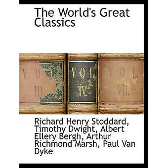 The Worlds Great Classics by Stoddard & Richard Henry