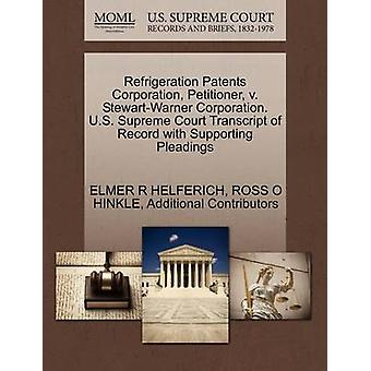 Refrigeration Patents Corporation Petitioner v. StewartWarner Corporation. U.S. Supreme Court Transcript of Record with Supporting Pleadings by HELFERICH & ELMER R