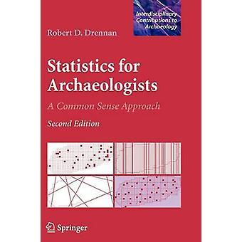 Statistik för arkeologer A sunt förnuft närmar genom Drennan & Robert D.