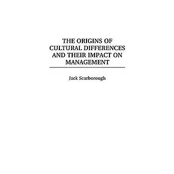 The Origins of Cultural Differences and Their Impact on Management by Scarborough & Jack