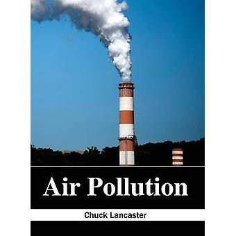 Luftverschmutzung durch Lancaster & Chuck