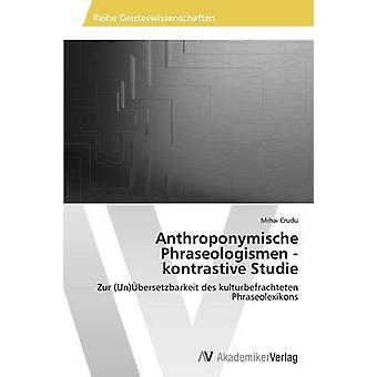 Anthroponymische Phraseologismen kontrastive Studie av Crudu Mihai