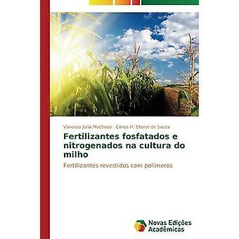 Fertilizantes fosfatados e nitrogenados na cultura do milho by Machado Vanessa Jnia