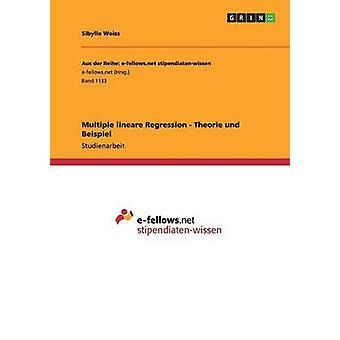 Multiple lineare Regression  Theorie und Beispiel by Weiss & Sibylle